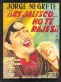 ?Ay Jalisco, no te rajes! movie in Antonio Bravo filmography.