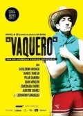 Vaquero movie in Leonardo Sbaraglia filmography.
