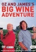 Oz & James's Big Wine Adventure is the best movie in James May filmography.