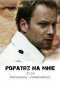 Popatrz na mnie movie in Maciej Stuhr filmography.