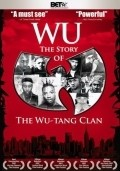 Wu: The Story of the Wu-Tang Clan movie in Method Man filmography.