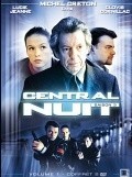 Central nuit  (serial 2001 - ...) movie in Michel Creton filmography.