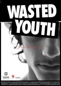 Wasted Youth movie in Argyris Papadimitropoulos filmography.