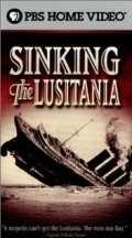 Sinking the Lusitania movie in Will Lyman filmography.