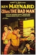 Alias: The Bad Man movie in Ken Maynard filmography.