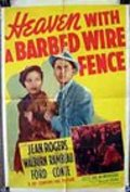 Heaven with a Barbed Wire Fence movie in Ricardo Cortez filmography.
