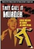 They Call It Murder movie in Leslie Nielsen filmography.