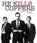 He Kills Coppers movie in Kelly Reilly filmography.
