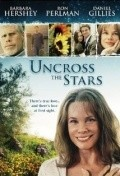 Uncross the Stars movie in Barbara Hershey filmography.