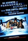 30 Nights of Paranormal Activity with the Devil Inside the Girl with the Dragon Tattoo is the best movie in Steve Glickman filmography.