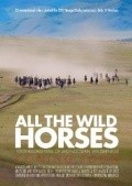 All the Wild Horses movie in Bethany «Rose» Hill filmography.