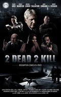 2 Dead 2 Kill movie in Robert Costanzo filmography.