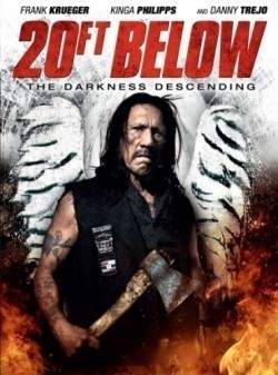 20 Ft Below: The Darkness Descending movie in Danny Trejo filmography.
