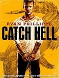 Catch Hell movie in Ryan Phillippe filmography.