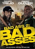 Bad Ass 2: Bad Asses movie in Danny Trejo filmography.