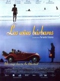 Los anos barbaros movie in Jordi Molla filmography.