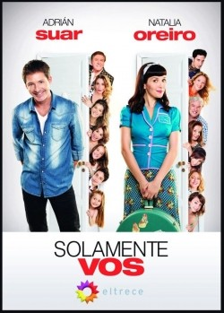 Solamente vos movie in Natalia Oreiro filmography.