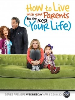 How to Live with Your Parents (For the Rest of Your Life) movie in Julie Anne Robinson filmography.