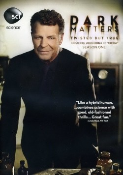 Dark Matters: Twisted But True is the best movie in John Noble filmography.
