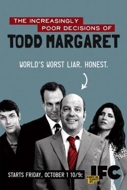 The Increasingly Poor Decisions of Todd Margaret movie in Will Arnett filmography.