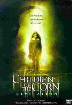 Children of the Corn: Revelation movie in Michael Ironside filmography.
