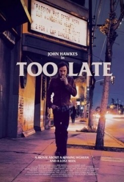 Too Late movie in John Hawkes filmography.