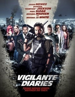 Vigilante Diaries movie in Michael Madsen filmography.