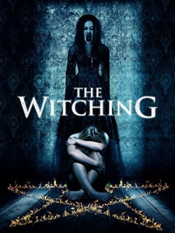 Best movie The Witching images, cast and synopsis.