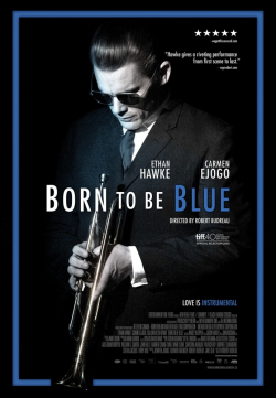 Born to Be Blue movie in Callum Keith Rennie filmography.