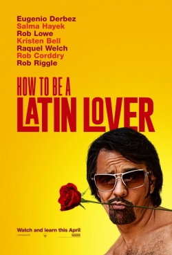 How to Be a Latin Lover movie in Rob Corddry filmography.