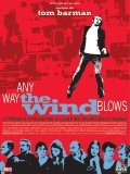 Any Way the Wind Blows movie in Matthias Schoenaerts filmography.