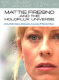 Mattie Fresno and the Holoflux Universe movie in Will Lyman filmography.