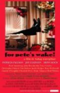 For Pete's Wake! movie in Robin Atkin Downes filmography.
