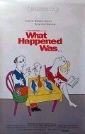 What Happened Was... movie in Tom Noonan filmography.