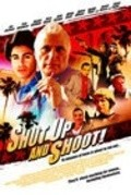 Shut Up and Shoot! movie in Tom Sizemore filmography.