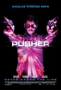 Pusher movie in Bronson Webb filmography.