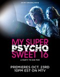 My Super Psycho Sweet 16 movie in Jacob Gentry filmography.