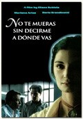 No te mueras sin decirme adónde vas movie in Leonardo Sbaraglia filmography.