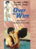 Over the Wire movie in Fred Olen Ray filmography.