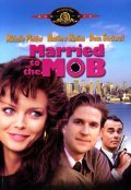 Married to the Mob movie in Jonathan Demme filmography.