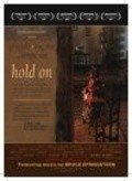 Hold On movie in Dominic West filmography.