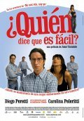 ¿-Quien dice que es facil? is the best movie in Diego Peretti filmography.