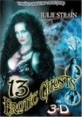 Thirteen Erotic Ghosts movie in Fred Olen Ray filmography.
