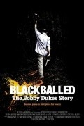 Blackballed: The Bobby Dukes Story movie in Rob Corddry filmography.