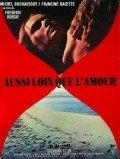 Aussi loin que l'amour movie in Michel Duchaussoy filmography.