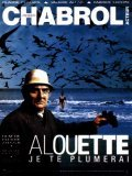 Alouette, je te plumerai movie in Claude Chabrol filmography.